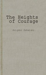 The Heights of Courage | Avigdor Kahalani |