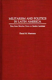 Militarism and Politics in Latin America | Daniel M. Masterson |