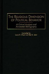 The Religious Dimension of Political Behavior | Olson, Laura R. ; Jelen, Ted G. |
