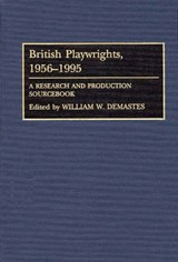 British Playwrights, 1956-1995 | William W. Demastes |