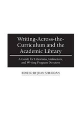 Writing-Across-The-Curriculum and the Academic Library | Jean Sheridan |