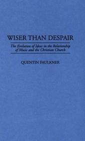 Wiser Than Despair
