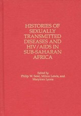 Histories of Sexually Transmitted Diseases And HIV/Aids in Sub-saharan Africa | Milton Lewis; Philip Setel; Maryinez Lyons |