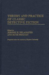Theory and Practice of Classic Detective Fiction |  |