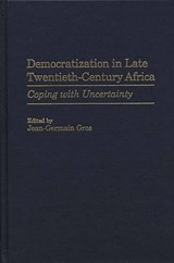 Democratization in Late Twentieth-Century Africa | Jean-Germain Gros |