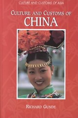 Culture and Customs of China | Richard Gunde |