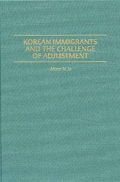 Korean Immigrants and the Challenge of Adjustment