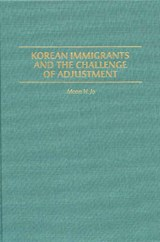 Korean Immigrants and the Challenge of Adjustment | Moon H. Jo |