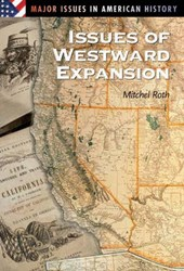 Issues of Westward Expansion | Mitchel P. Roth |