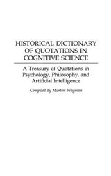 Historical Dictionary of Quotations in Cognitive Science | Morton Wagman |