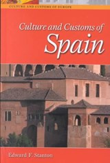 Culture and Customs of Spain | Edward F. Stanton |