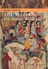 Daily Life In The Medieval Islamic World | James E. Lindsay |