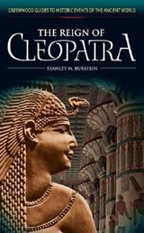 The Reign Of Cleopatra | Stanley Mayer Burstein |