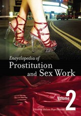Encyclopedia of Prostitution and Sex Work [2 Volumes] | Melissa Hope Ditmore |