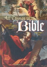 All Things in the Bible [2 Volumes] | Nancy M. Tischler |