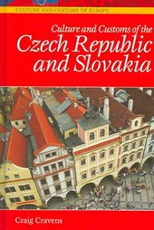 Culture And Customs of the Czech Republic And Slovakia | Craig Cravens |