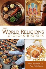 The World Religions Cookbook | Schmidt, Arno ; Fieldhouse, Paul |