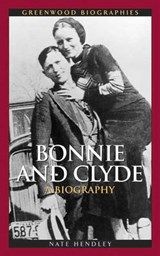 Bonnie and Clyde | Nate Hendley |