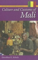 Culture and Customs of Mali | Dorothea E. Schulz |