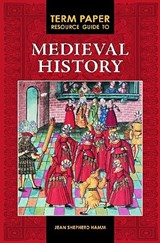 Term Paper Resource Guide to Medieval History | Jean Shepherd Hamm |