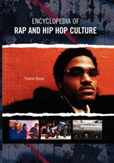 Encyclopedia of Rap and Hip Hop Culture | Yvonne Bynoe |