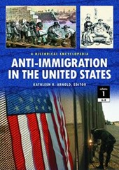 Anti-Immigration in the United States 2 Volume Set | Kathleen R. Arnold |