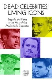 Dead Celebrities, Living Icons