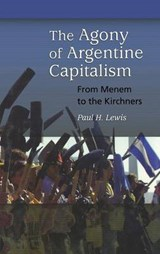 The Agony of Argentine Capitalism | Paul H. Lewis |