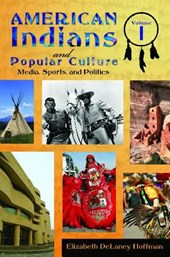American Indians and Popular Culture 2 Volume Set