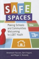 Safe Spaces | Vaccaro, Annemarie ; August, Gerri ; Kennedy, Megan S. |