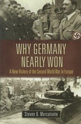 Why Germany Nearly Won | Steven D. Mercatante |