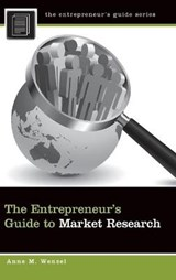 The Entrepreneur's Guide to Market Research | Anne M. Wenzel |
