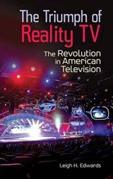 The Triumph of Reality TV | Leigh Edwards |
