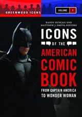 Icons of the American Comic Book 2 Volume Set | Randy Duncan |