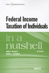 Federal Income Taxation of Individuals in a Nutshell | McNulty, John K.; Lathrope, Daniel J. |