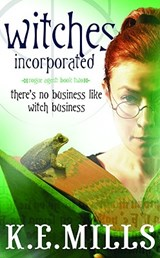 Witches Incorporated | K. E. Mills |