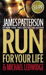 Run for Your Life | Patterson, James ; Ledwidge, Michael |
