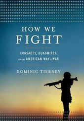 How We Fight | Dominic Tierney |