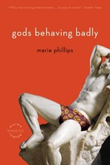 Gods Behaving Badly | Marie Phillips |