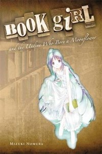 Book Girl and the Undine Who Bore a Moonflower | Mizuki Nomura |