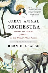 The Great Animal Orchestra | Bernie Krause |