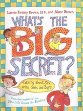 What's the Big Secret? | Laurie Krasny Brown |
