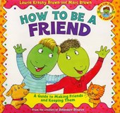 How to Be a Friend | Laurene Krasny Brown |