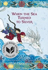 When the sea turned to silver | Grace Lin |