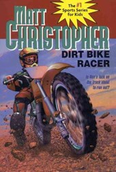Dirt Bike Racer | Matt Christopher |