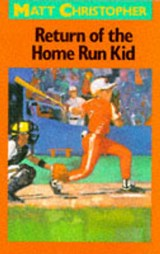 Return of the Home Run Kid | Matt Christopher |