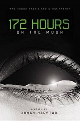 172 Hours on the Moon | Johan Harstad |