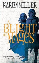 A Blight of Mages | Karen Miller |