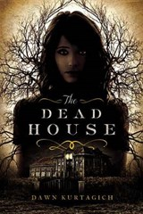The Dead House | Dawn Kurtagich |