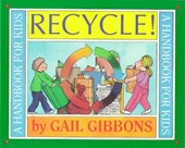 Recycle! | Gail Gibbons |